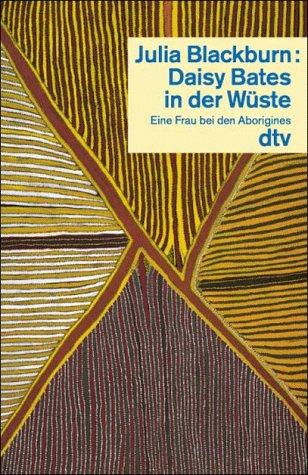 9783423305884: Daisy Bates in der Wüste. Eine Frau bei den Aborigines