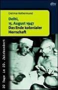 9783423306089: Delhi, 15. August 1947: Das Ende kolonialer Herrschaft