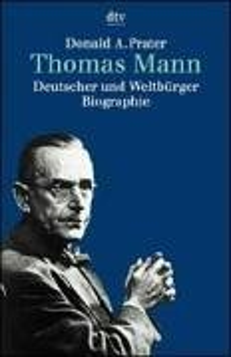 9783423306607: Thomas Mann. Deutscher und Weltbürger. Biographie.