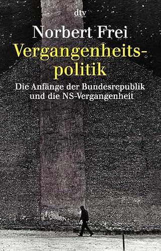 Vergangenheitspolitik.: Die Anf?nge der Bundesrepublik und die: Frei, Norbert