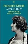 9783423307499: Alma Mahler oder die Kunst, geliebt zu werden