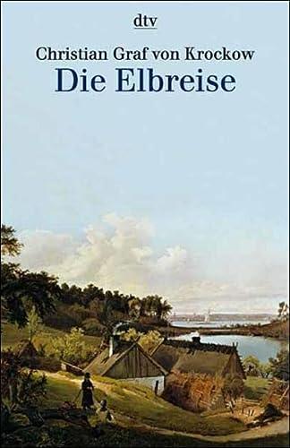 9783423307543: Die Elbreise. Landschaften und Geschichte zwischen Böhmen und Hamburg.
