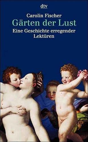 9783423307680: Gärten der Lust. Eine Geschichte erregender Lektüren.
