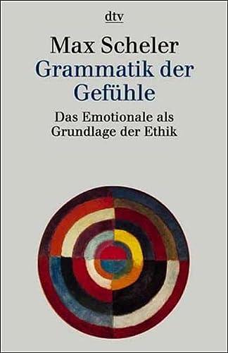 9783423307703: Grammatik der Gefühle. Das Emotionale als Grundlage der Ethik.