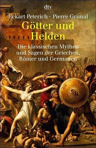 9783423307864: G�tter und Helden. Die klassischen Mythen und Sagen der Griechen, R�mer und Germanen.