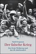 9783423308083: Der falsche Krieg. Der erste Weltkrieg und das 20. Jahrhundert.