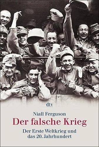 Der falsche Krieg. Der erste Weltkrieg und das 20. Jahrhundert. (3423308087) by Ferguson, Niall