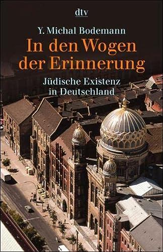 In den Wogen der Erinnerung. Jüdische Existenz in Deutschland.