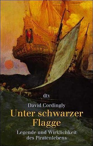 9783423308175: Unter schwarzer Flagge: Legende und Wirklichkeit des Piratenlebens