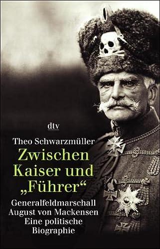 9783423308236: Zwischen Kaiser und ' Führer'. Generalfeldmarschall August von Mackensen.