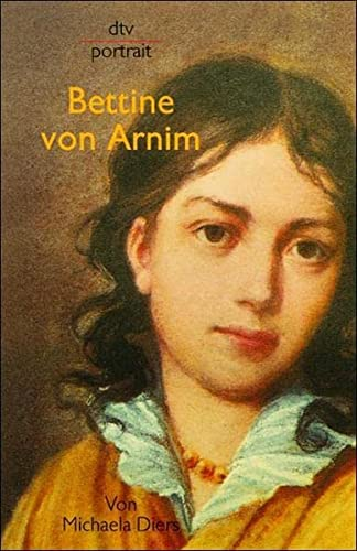 Bettine von Arnim (Dtv portrait) - Diers, Michaela