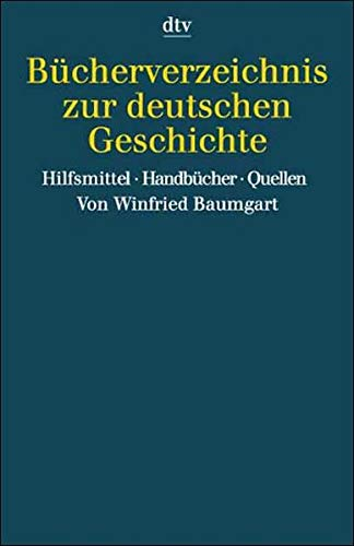 9783423325097: Bücherverzeichnis zur deutschen Geschichte. Hilfsmittel, Handbücher, Quellen.