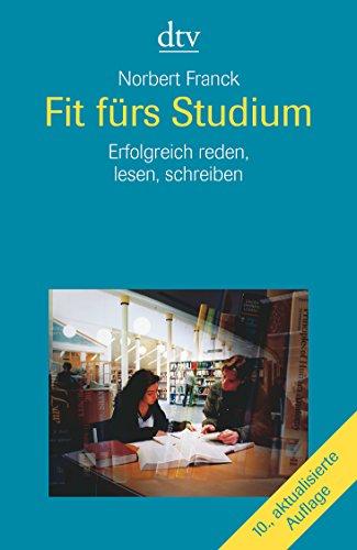 Fit fürs Studium: Erfolgreich lesen, reden, schreiben - Franck, Norbert