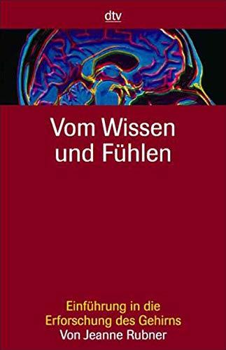 9783423330428: Vom Wissen und Fühlen. Einführung in die Erforschung des Gehirns.