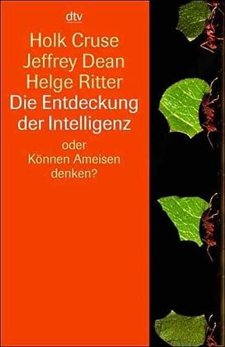 9783423330640: Die Entdeckung der Intelligenz oder Können Ameisen denken? Intelligenz bei Tieren und Maschinen.