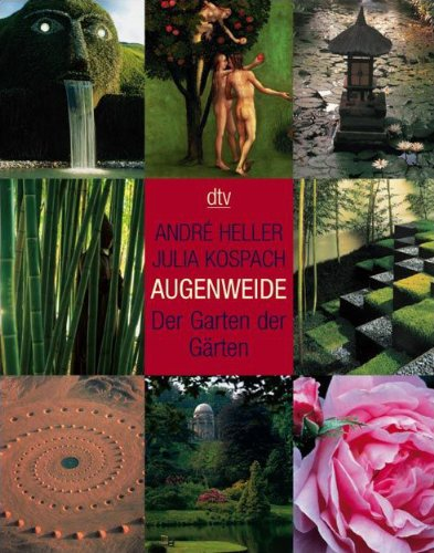 9783423340014: Augenweide: Der Garten der Gärten