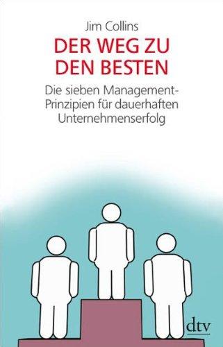 9783423340397: Der Weg zu den Besten: Die sieben Management-Prinzipien für dauerhaften Unternehmenserfolg
