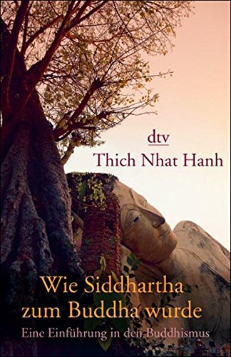 9783423340731: Wie Siddharta zum Buddha wurde: Eine Einführung in den Buddhismus