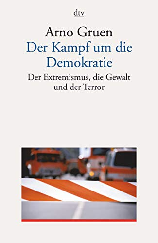 9783423341288: Der Kampf um die Demokratie: Der Extremismus, die Gewalt und der Terror