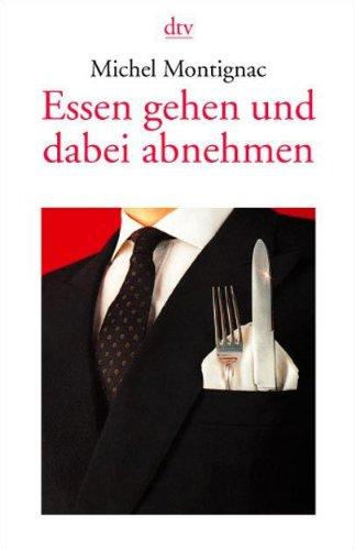 Essen gehen und dabei abnehmen (3423341343) by Michel Montignac