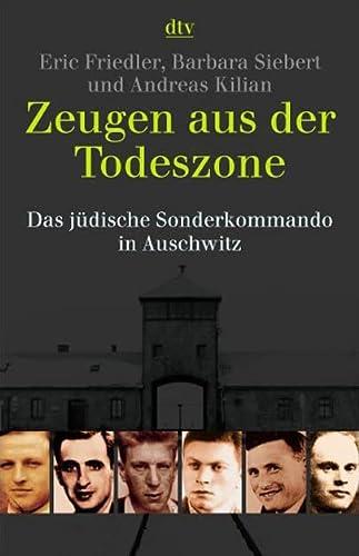 9783423341585: Zeugen aus der Todeszone: Das j�dische Sonderkommando in Auschwitz