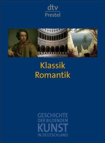 Geschichte der Bildenden Kunst in Deutschland 6 - Klassik und Romantik: unknown