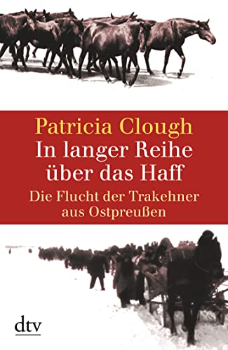 9783423343497: In langer Reihe über das Haff: Die Flucht der Trakehner aus Ostpreußen