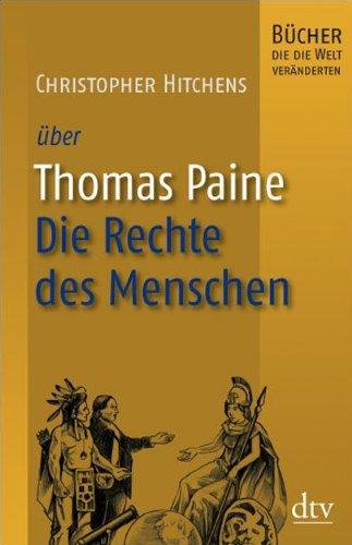 9783423344326: Thomas Paine, Die Rechte des Menschen: Bücher, die die Welt veränderten