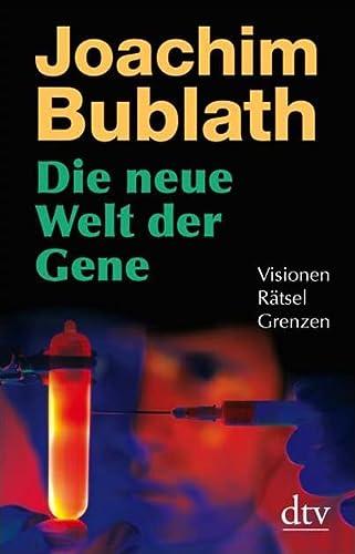 Die neue Welt der Gene: Visionen. Rätsel. Grenzen