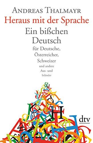 9783423344715: Heraus mit der Sprache: Ein bißchen Deutsch für Deutsche, Österreicher, Schweizer und andere Aus- und Inländer