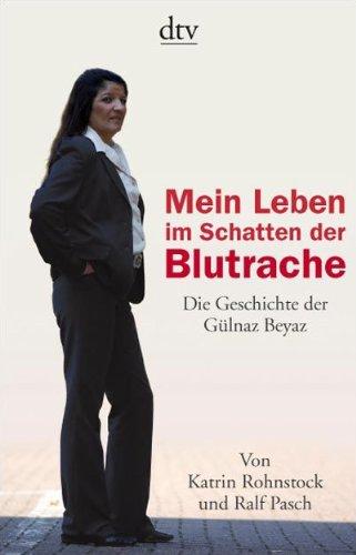 9783423344807: Mein Leben im Schatten der Blutrache Die Geschichte der Gülnaz Beyaz