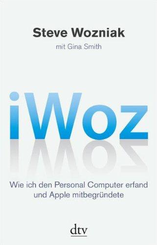 9783423345071: iWoz: Wie ich den Personal Computer erfand und Apple mitbegründete