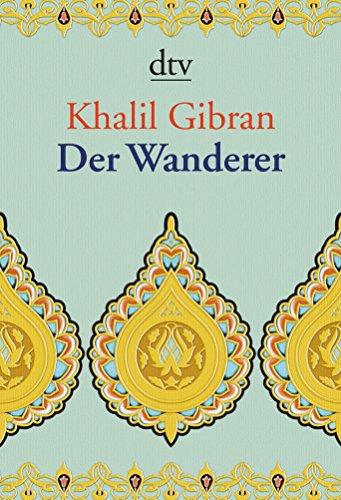 9783423345354: Der Wanderer: Seine Gleichnisse und Erzählungen