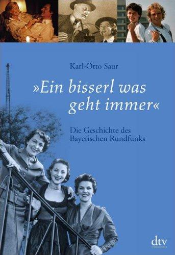 9783423345392: »Ein bisserl was geht immer«: Die Geschichte des Bayerischen Rundfunks