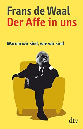 Der Affe in uns: Frans De Waal
