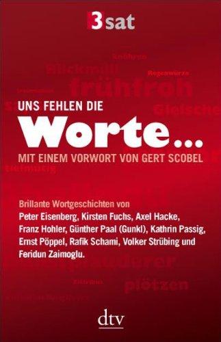 9783423345835: Uns fehlen die Worte...: Mit einem Vorwort von Gert Scobel Herausgegeben von ZDF / 3sat