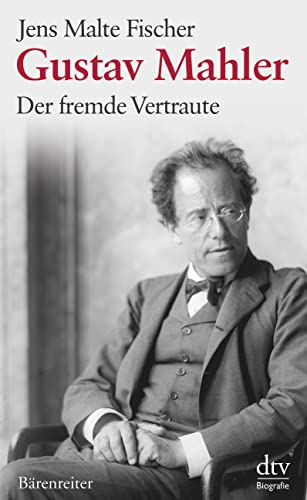 9783423346139: Gustav Mahler: Der fremde Vertraute. Biographie