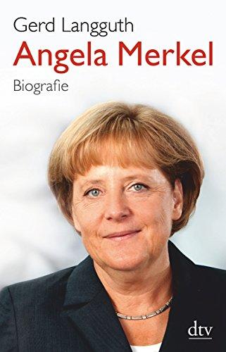 Angela Merkel: Biografie (dtv Fortsetzungsnummer 50, Band 34627) - Langguth, Gerd