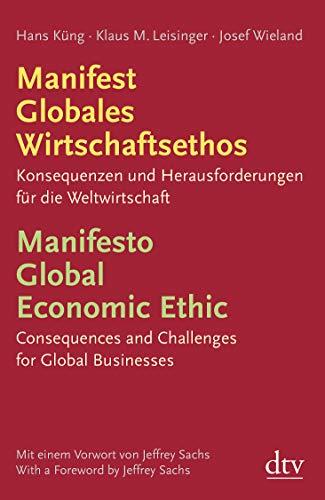 9783423346283: Manifest Globales Wirtschaftsethos Manifesto Global Economic Ethic: Konsequenzen und Herausforderungen für die Weltwirtschaft Consequences and Challenges for Global Businesses