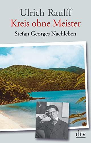 9783423347037: Kreis ohne Meister: Stefan Georges Nachleben