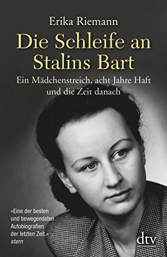 Die Schleife an Stalins Bart: Ein Mädchenstreich,: Erika Riemann