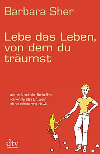 Lebe das Leben, von dem du träumst (3423347597) by Barbara Sher