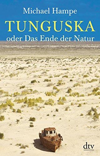 9783423348027: Tunguska oder Das Ende der Natur