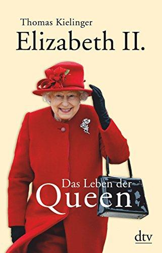 9783423348188: Elizabeth II: Das Leben der Queen