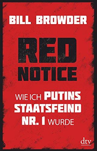 9783423348874: Red Notice: Wie ich Putins Staatsfeind Nr. 1 wurde