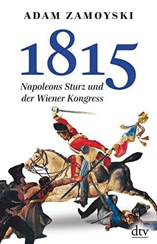 9783423348911: 1815: Napoleons Sturz und der Wiener Kongreß