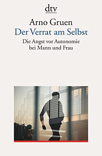 9783423350006: Der Verrat am Selbst: Die Angst vor Autonomie bei Mann und Frau. (dialog und praxis) (dtv-Taschenbücher dialog und praxis)