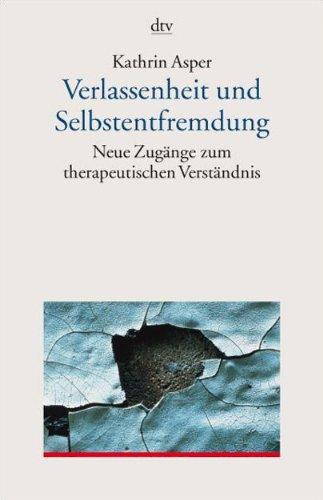9783423350181: Verlassenheit und Selbstentfremdung: Neue Zugänge zum therapeutischen Verständnis