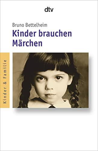 Kinder brauchen Märchen.: Bruno Bettelheim