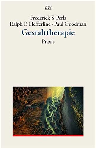 Gestalttherapie: Praxis: Perls, Frederick S.,